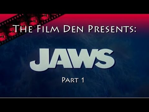 The Film Den: Jaws, Part 1