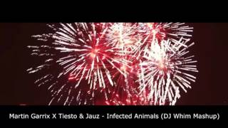 Martin Garrix X Tiesto & Jauz - Infected Animals (DJ Whim Mashup) [FREE DOWNLOAD]