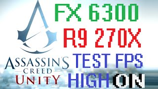 Assassin's Creed Unity - Test Fps High ON - FX 6300 + R9 270X