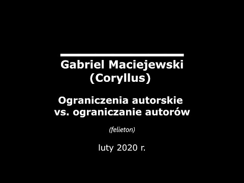 Gabriel Maciejewski - Ograniczenia Autorskie Vs. Ograniczanie Autorów
