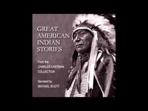 Great American Indian Stories By Charles Eastman (Ohiyesa) - Best Audio Book 2020