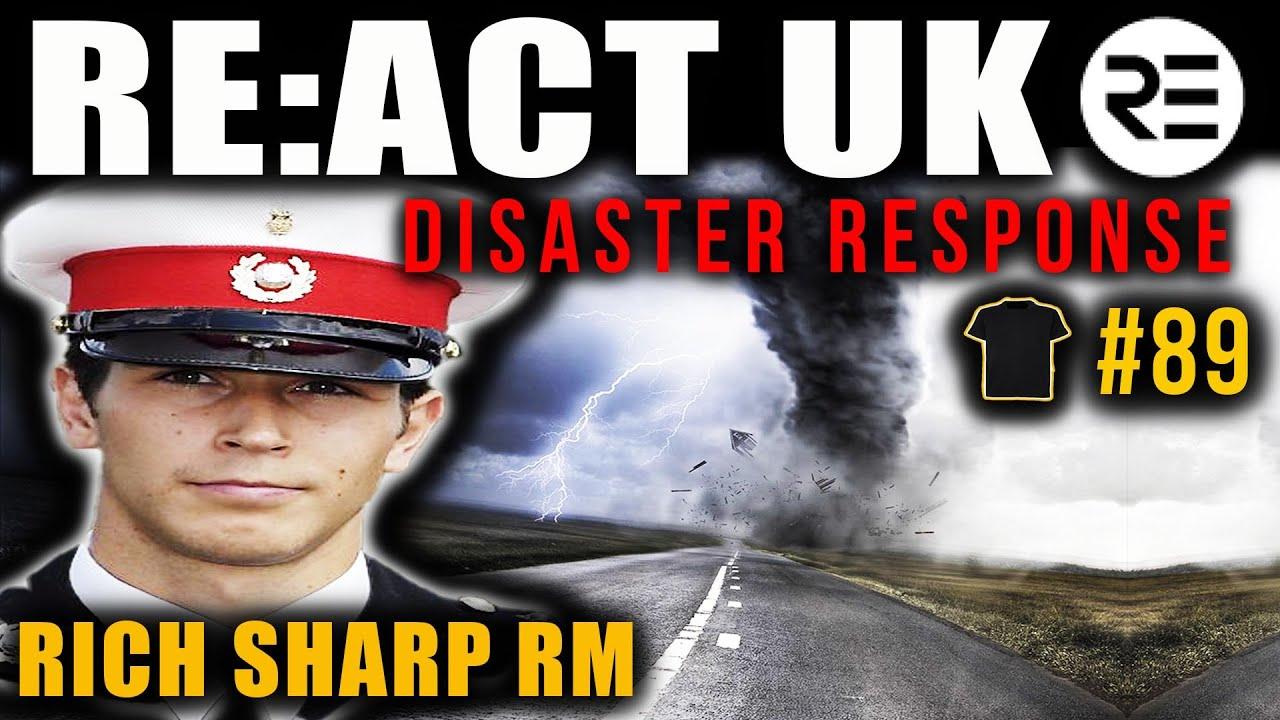 Royal Marines Commando Officer | Rich Sharp | RE:ACT UK | Veterans Disaster Response
