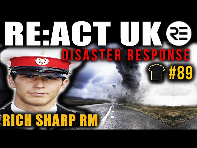 Royal Marines Commando Officer | Rich Sharp | RE:ACT UK | Veterans Disaster Response
