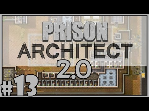 Jobs For Everyone - Let's Play Prison Architect v2.0 - Part 13 [Prison Architect 2.0 Gameplay]