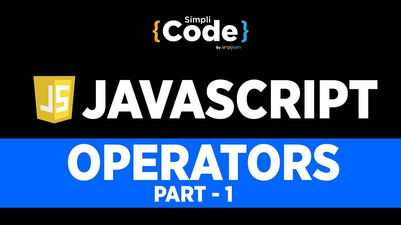 Operators In JavaScript Part - 1   JavaScript Operators Explained   JavaScript Tutorial