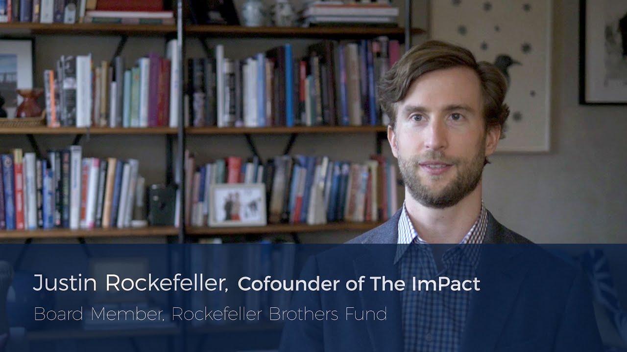 Rockefeller Brothers Fund: The ImPact: Justin Rockefeller