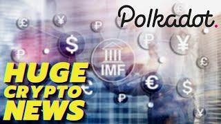 IMF Bullish on Cryptocurrency and Blockchain? The Polkadot Ecosystem