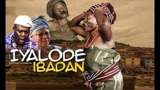 IYALODE IBADAN- Latest 2018 Yoruba Epic Movie