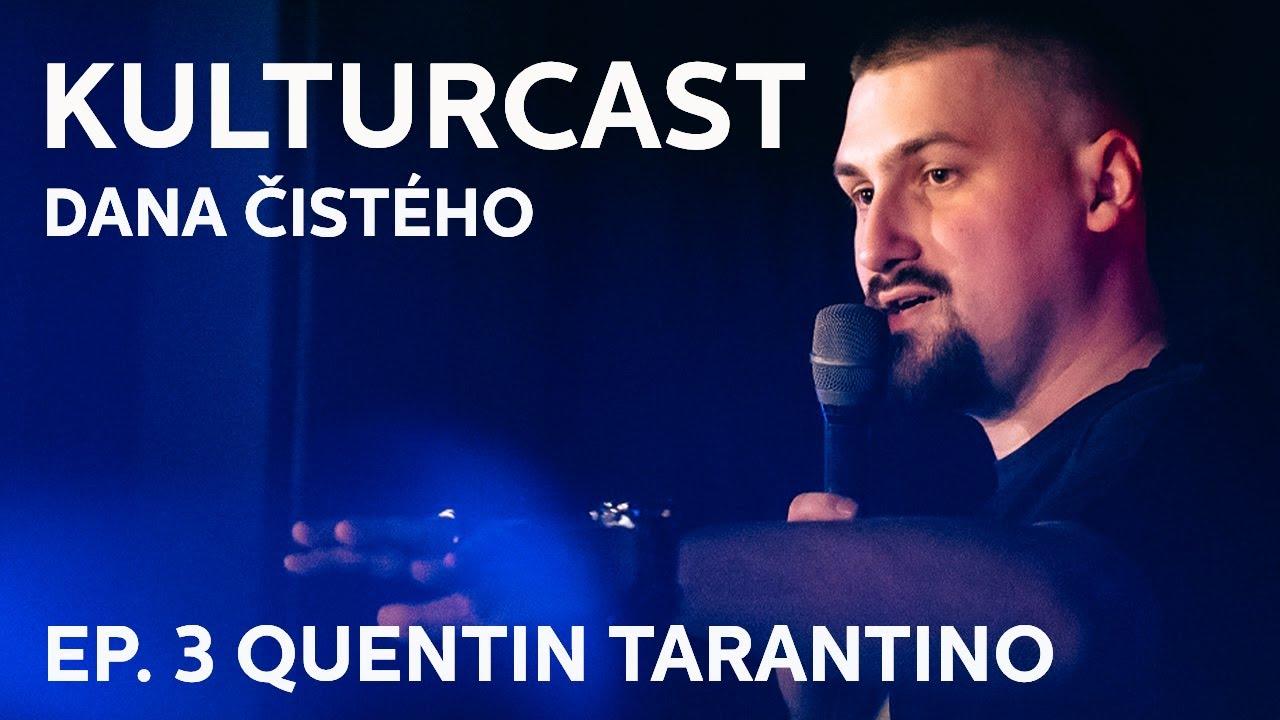 Kulturcast Dana Čistého #3 - Quentin Tarantino - Frenkie, Jakub Gulík