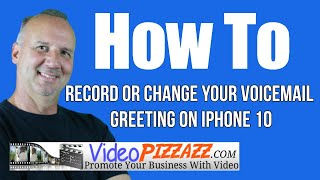 Record or Change Your Voicemail Greeting on iPhone 10 - 2019