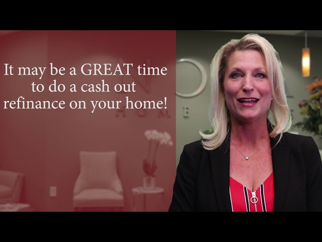 Need Cash? Learn About a Cash Out Refinance!