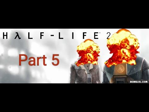 Explosions  Half-life 2 Playthrough Part 5