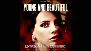 Lana Del Rey - Young And Beautiful (Elektromekanik & Happy Gutenberg Remix) FREE DOWNLOAD!