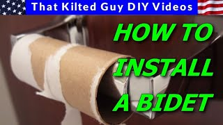 How to Install a BIDET, and Never Run out of Toilet Paper Again, AND Feel cleaner