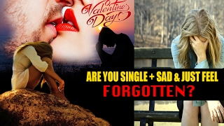 Were you ALONE & SINGLE on VALENTINE's DAY? Is your Relationship Falling? Here's what