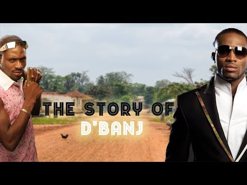 The Story of D'Banj - Before The Fame - King Don Come