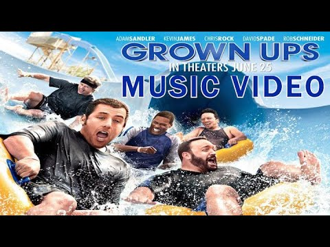 Grown Ups 2010 Music Video Youtube