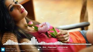 Tenu Na Bol Pawaan Song Ringtone Download | Love Song Ringtone Download | New Song Ringtone 2019