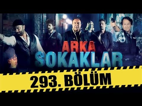 ARKA SOKAKLAR 293. BÖLÜM   FULL HD   SEZON FİNALİ