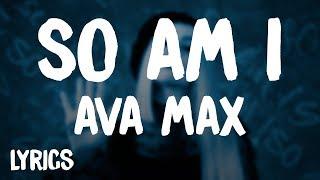Ava Max - So Am I (Lyrics/Letra)