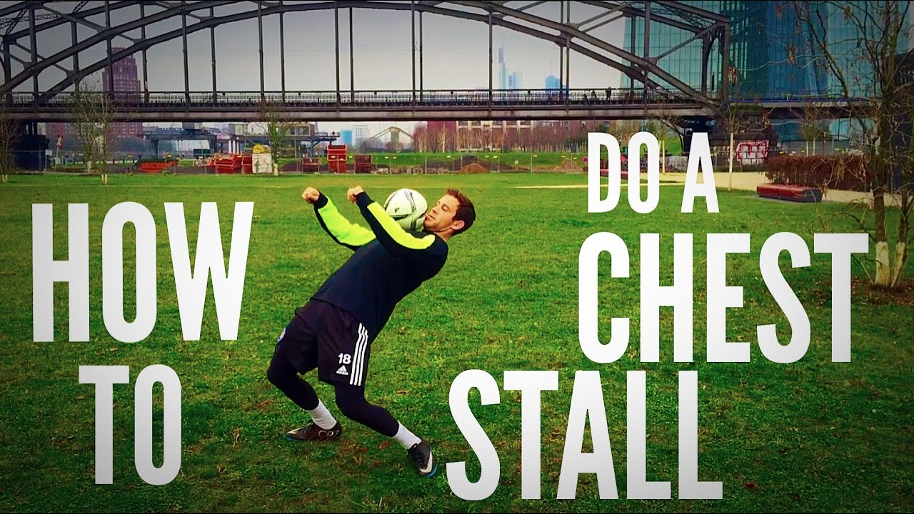 How to do a Chest Stall (Soccer/Football Freestyle)