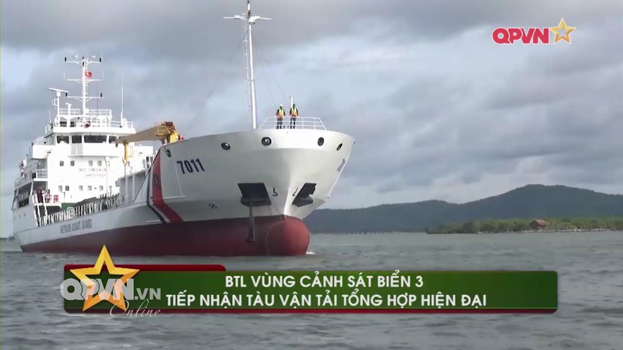 Cảnh sát biển Việt Nam tiếp nhận tàu vận tải 7011 khủng nhất từ trước đến nay