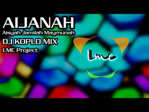 AIJANAH [Aisyah Jamilah Maymunah] DJ KOPLO TIK TOK