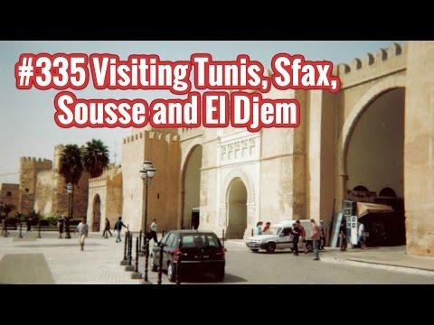 #335 ● Visiting Tunis, Sfax, Sousse and El Djem ● Tunisia