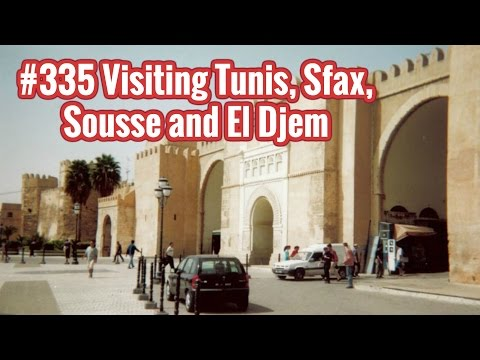 #335 ● Visiting Tunis, Sfax, Sousse and El Djem ● Tunisia