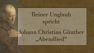 "Johann Christian Günther – ""Abendlied"""