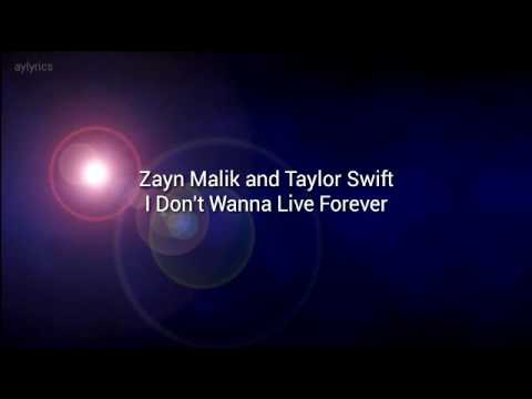 I Don't Wanna Live Forever - Zayn, Taylor...