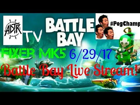 Battle Bay Live Stream! 6/29/17
