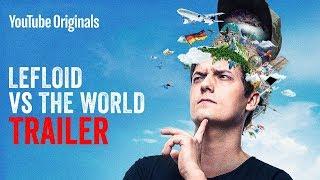 LeFloid VS The World – Official Trailer