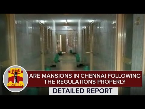 Special Story : Are Mansions in Chennai following the regulations Properly ? | Thanthi TV
