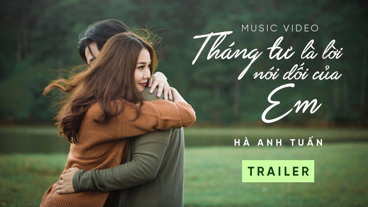 [Trailer] Tháng Tư Là Lời Nói Dối Của Em – Hà Anh Tuấn