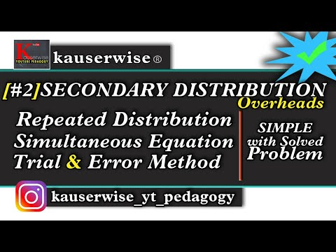 Secondary distribution of over heads [part -2] in cost accounting tutorial :-by kauserwise
