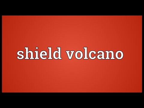 Shield volcano Meaning