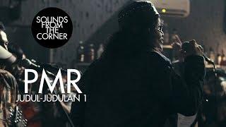 PMR - Judul - Judulan 1 | Sounds From The Corner Live #10