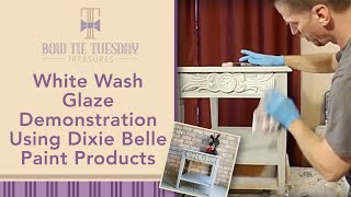 White Wash Glaze demonstration using dixie Belle Paint products