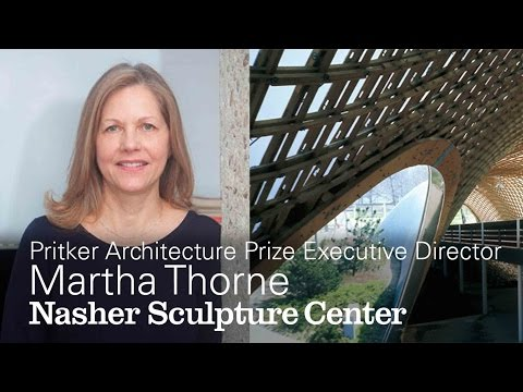 The Power of the Prize: Executive Director of the Pritzker Architecture Prize Martha Thorne