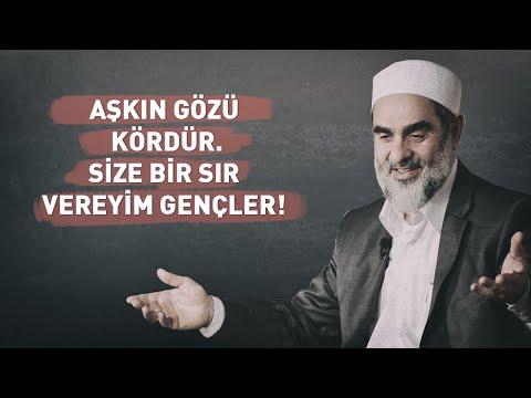 AŞKIN GÖZÜ KÖRDÜR. SİZE BİR SIR VEREYİM GENÇLER! | Nureddin Yıldız