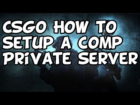 How To Make A Competitive Private Server In CSGO