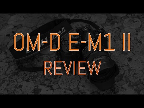Olympus OM-D E-M1 Mark II - Extended second impressions review from Spain