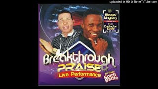 BLESSED KINGSLEY AND DARLINGTON EBERE - BREAKTHROUGH PRAISE LIVE PERFORMANCE - 01. SD A (master) VOL