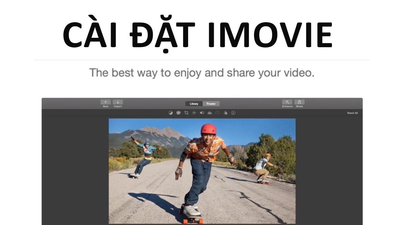 Hướng dẫn cài đặt phần mềm Imovie 10.0.9 – Mac OS