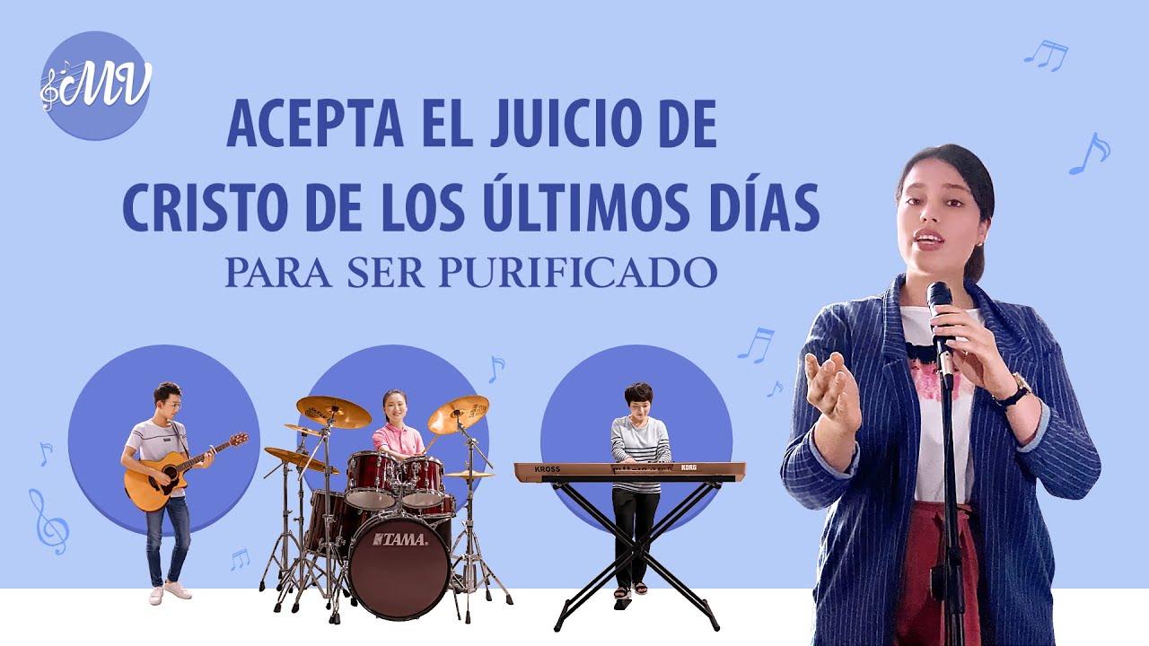 Música cristiana 2020   Acepta el juicio de Cristo de los últimos días para ser purificado
