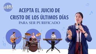 Música cristiana 2020 | Acepta el juicio de Cristo de los últimos días para ser purificado