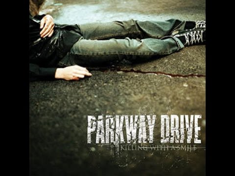 Parkway Drive - Killing With A Smile [Album HQ]