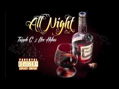 ALL NIGHT-TRIPPLE C X UCE HEFNER (CLEAN VERSION)