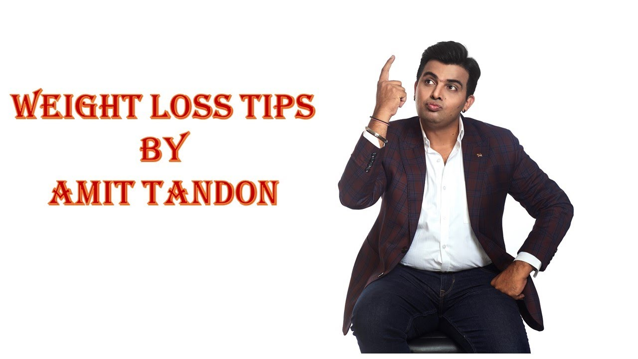 Weight Loss Tips by Amit Tandon